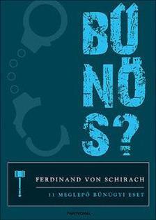 Ferdinand von Schirach - Bűnös? - 11 meglepő bűnügyi eset ###