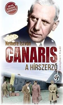 NEMERE ISTVÁN - Canaris, a hírszerző