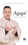 MARCELLO ROSSI ATYA - Agapé - A feltétel nélküli szeretet  [eKönyv: epub, mobi]<!--span style='font-size:10px;'>(G)</span-->