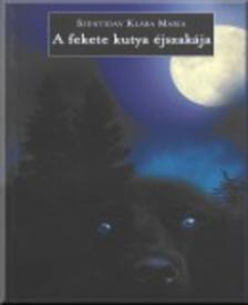 Szentiday Klára Mária - A fekete kutya éjszakája - bűnügyi regény