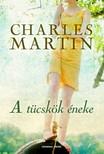 Charles Martin - A tücskök éneke [eKönyv: epub, mobi]