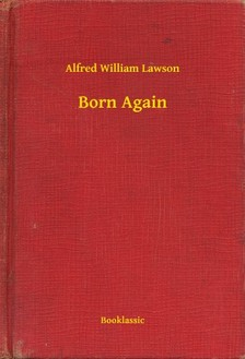 Lawson Alfred William - Born Again [eKönyv: epub, mobi]