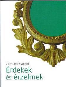 Catalina Bianchi - Érdekek és érzelmek