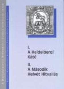 Victor János (szerk.) - A HEIDELBERGI KÁTÉ - A MÁSODIK HELVÉT HITVALLÁS