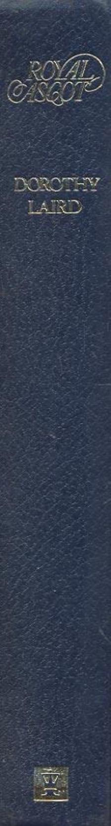 LAIRD, DOROTHY - Royal Ascot [antikvár]
