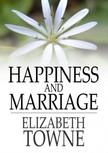 Towne Elizabeth - Happiness and Marriage [eKönyv: epub,  mobi]