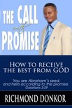 Richmond Donkor Richmond Donkor, - The Call with Promise - How to Receive the Best from God [eKönyv: epub,  mobi]
