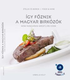 Gabriel & Violet - Így főznek a magyar birkózók - How Hungarian Wrestlers Cook