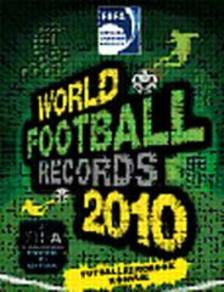 . - WORLD FOOTBALL RECORDS 2010. - FUTBALLREKORDOK KÖNYVE