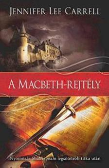CARRELL, JENNIFER LEE - A Macbeth-rejtély