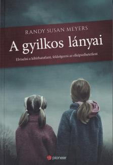 Randy Susan Meyers - A gyilkos lányai