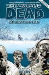 Robert Kirkman, Charlie Adlard (illusztrátor) - The Walking Dead Élőhalottak - 2. kötet: Úton