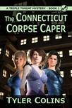Colins Tyler - The Connecticut Corpse Caper [eKönyv: epub, mobi]