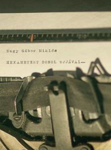 Nagy Gábor Miklós - Hexametert dobol ujjával....