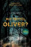 Liz Nugent - Mit tettél, Oliver? [eKönyv: epub, mobi]<!--span style='font-size:10px;'>(G)</span-->