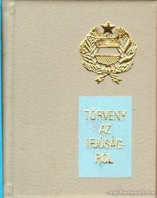 Állami Ifjúsági Bizottság - 1971. évi IV. törvény az ifjúságról (számozott) (mini) [antikvár]