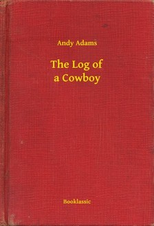 Adams Andy - The Log of a Cowboy [eKönyv: epub, mobi]