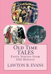 Lawton B. Evans Emil Pollak Ottendorf, - Old Time Tales [eKönyv: epub,  mobi]