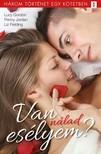 Lucy Gordon, Penny Jordan, Liz Fielding - Van nálad esélyem? - 3 történet 1 kötetben - Napfogyatkozás, Testbeszéd, Nézd meg a szőkét... [eKönyv: epub, mobi]<!--span style='font-size:10px;'>(G)</span-->