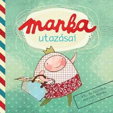 Horváth Mónika - MANKA UTAZÁSAI