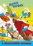 Hupikék Törpikék - A törpomobilok versenye<!--span style='font-size:10px;'>(G)</span-->