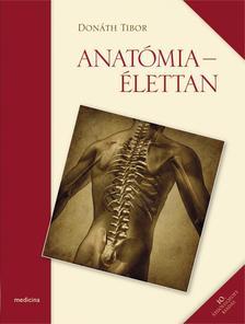Donáth Tibor - Anatómia - Élettan 10. kiadás