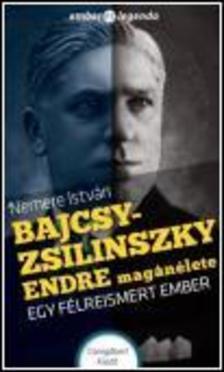 NEMERE ISTVÁN - Balcsy-Zsilinszky Endre magánélete - Egy félreismert ember