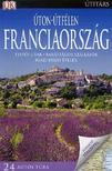 - Úton-útfélen Franciaország - Festői utak-barátságos szállások-igazi helyi ételek