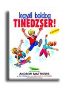 Andrew Matthews - Legyél boldog tinédzser!