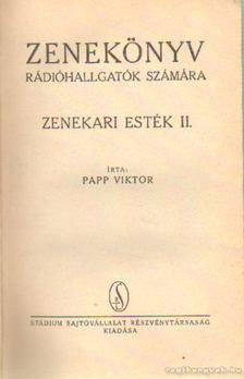 PAPP VIKTOR - Zenekönyv rádióhallgatók számára - Zenekari esték II. [antikvár]