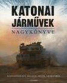 - Katonai járművek nagykönyve - Hadigépezetek földön, vízen, levegőben