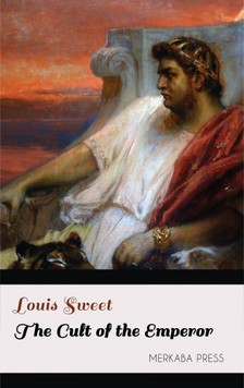 Sweet Louis - The Cult of the Emperor [eKönyv: epub, mobi]