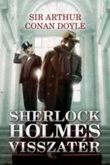 Arthur Conan Doyle - Sherlock Holmes visszatér