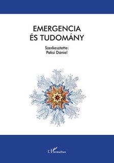 Paksi Dániel (szerk.) - Emergencia és Tudomány