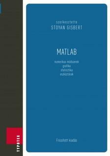 Gisbert (szerk.) Stoyan - Matlab [eKönyv: pdf]