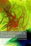 Dr. Kiss Tamás - Biofunkcionális filozófia [eKönyv: pdf, epub, mobi]