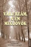 (szerk.) Szádvári Lídia - Várj reám,  s én megjövök [eKönyv: epub,  mobi]