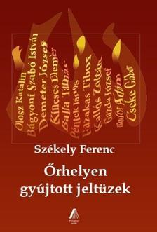 Székely Ferenc - Őrhelyen gyújtott jeltüzek