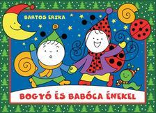 Bartos Erika - Bogyó és Babóca énekel #
