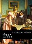 Alexandre DUMAS - Éva [eKönyv: epub, mobi]<!--span style='font-size:10px;'>(G)</span-->
