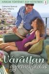 Catherine Spencer, Cathy Williams, Val Daniels - Váratlan gyermekáldás - 3 történet 1 kötetben - Rejtett kincs, Szeretni szabad, Meglepetés a küszöbön [eKönyv: epub, mobi]<!--span style='font-size:10px;'>(G)</span-->