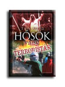 Türk Attila - Hősök vagy terroristák