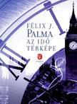 PALMA, FÉLIX J. - Az idő térképe