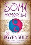 SOMA MAMAGÉSA - Új egyensúly - Változások a nő és a férfi viszonyában
