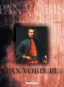 GULÁCSY IRÉN - Pax vobis III. [eKönyv: epub, mobi]
