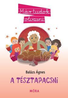 BALÁZS ÁGNES - A tésztapacsni- Már tudok olvasni!