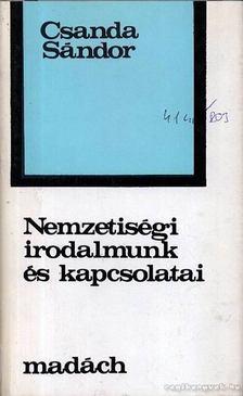 Csanda Sándor - Nemzetiségi irodalmunk és kapcsolatai [antikvár]