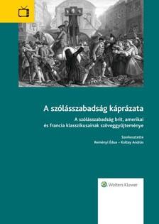 András Reményi Édua - Koltay - A szólásszabadság káprázata [eKönyv: epub, mobi]