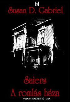 GABRIEL SUSAN D. - Saiers - A romlás háza