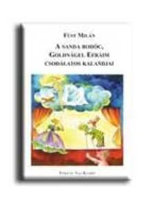 FÜST MILÁN - A sanda bohóc, Goldnágel Efráim csodálatos kalandjai